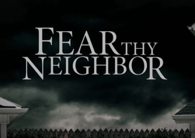 Fear Thy Neighbor – Season III